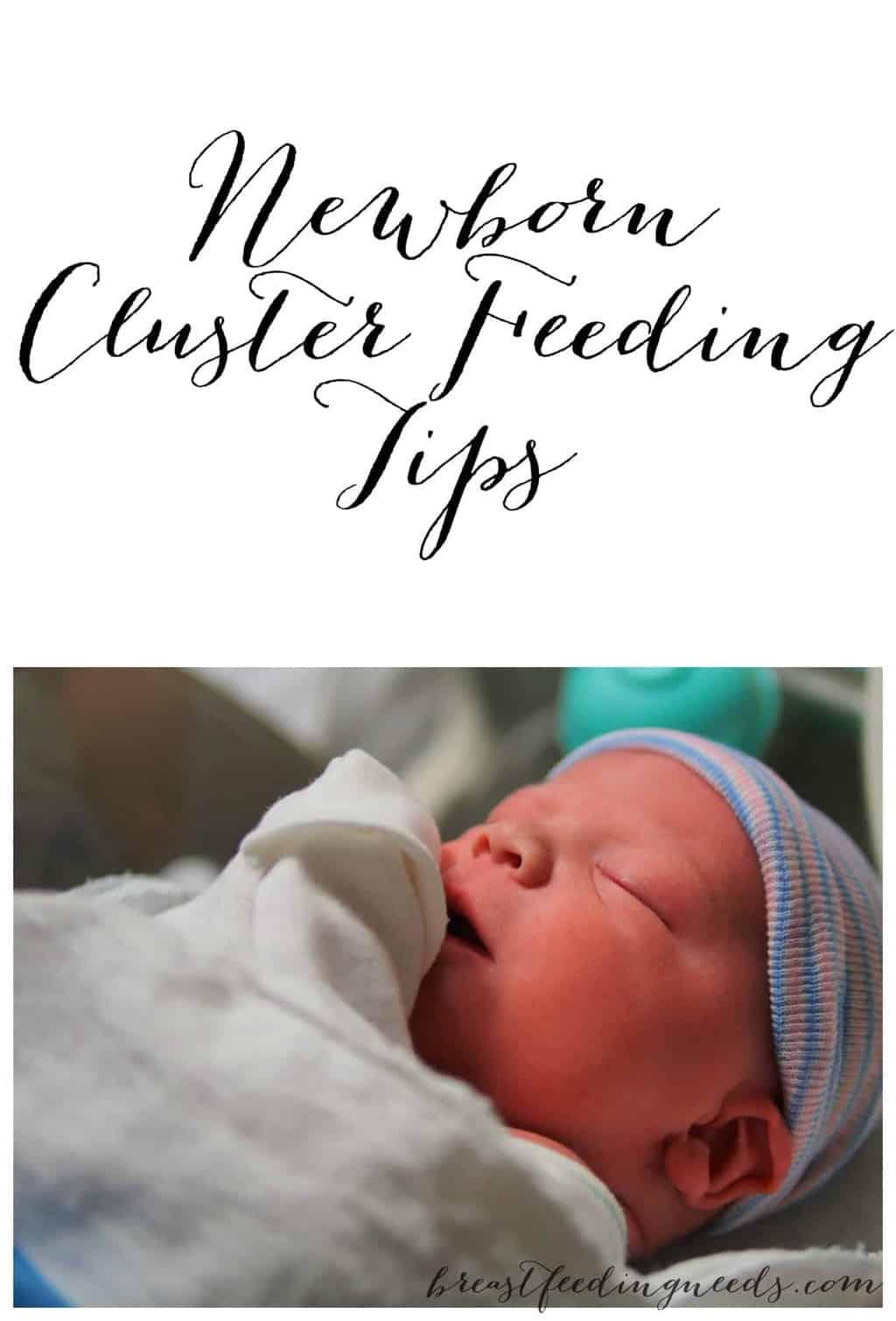 Newborn Cluster Feeding Tips