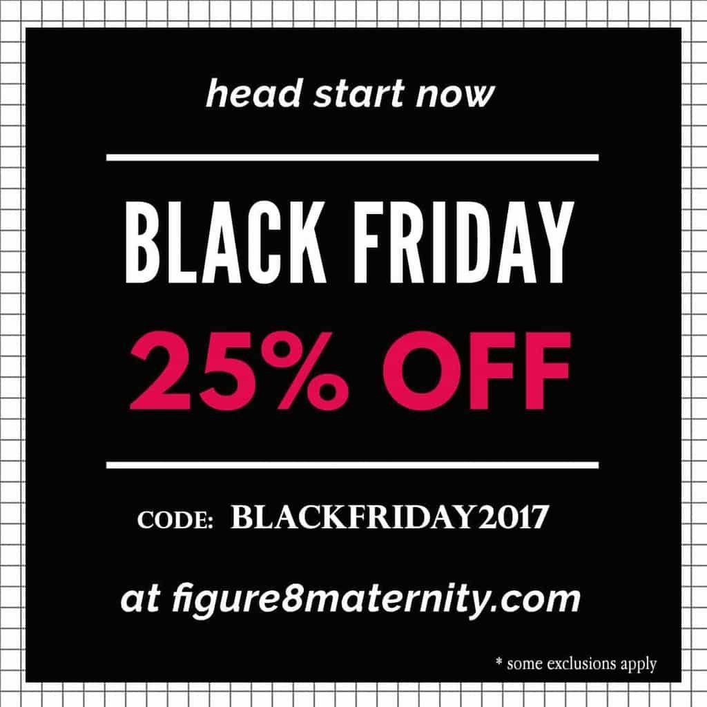 Figure 8 Maternity Black Friday Sale!